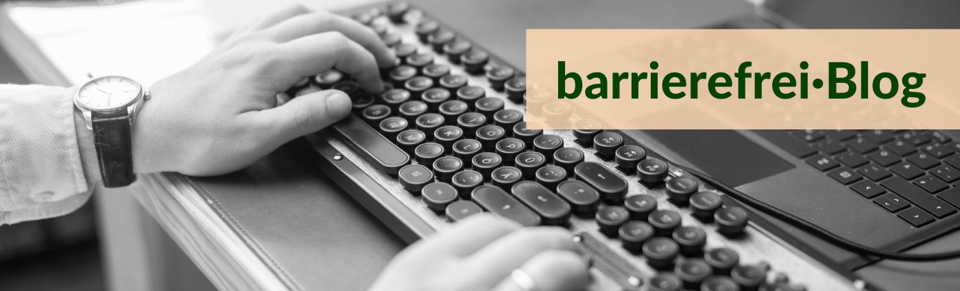 """""""barrierefreiBlog"""", dahinter sind Hände auf einer Tastatur zu sehen."""